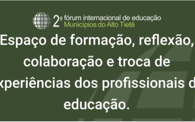 Fórum Internacional de Educação – Municipios do Alto Tietê